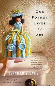 OUR FORMER LIVES IN ART by Jennifer S. Davis