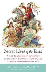 SECRET LIVES OF THE TSARS by Michael Farquhar