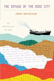 THE VOYAGE OF THE <i>ROSE CITY</i> by John Moynihan