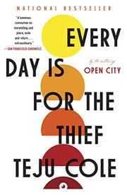 EVERY DAY IS FOR THE THIEF by Teju Cole