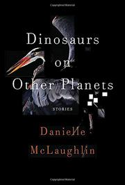 DINOSAURS ON OTHER PLANETS by Danielle S. McLaughlin