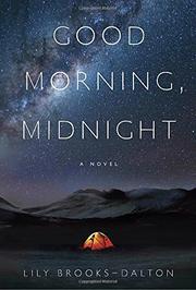 GOOD MORNING, MIDNIGHT by Lily Brooks-Dalton