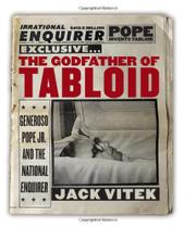 THE GODFATHER OF TABLOID by Jack Vitek