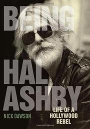 BEING HAL ASHBY by Nick Dawson