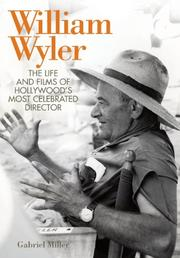 WILLIAM WYLER by Gabriel Miller