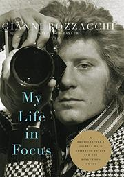 MY LIFE IN FOCUS by Gianni Bozzacchi