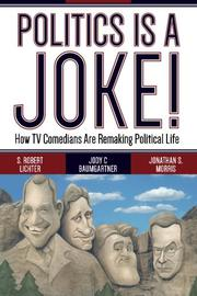 POLITICS IS A JOKE! by S. Robert Lichter