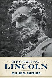 BECOMING LINCOLN by William W. Freehling