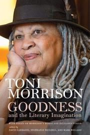 GOODNESS AND THE LITERARY IMAGINATION by Toni Morrison