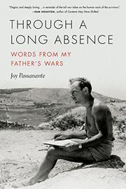 THROUGH A LONG ABSENCE by Joy Passanante