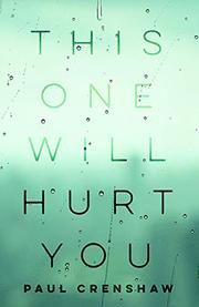 THIS ONE WILL HURT YOU by Paul Crenshaw