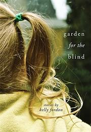 GARDEN FOR THE BLIND by Kelly Fordon