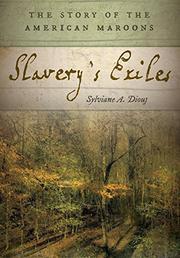 SLAVERY'S EXILES by Sylviane A. Diouf