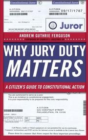 WHY JURY DUTY MATTERS by Andrew Guthrie Ferguson