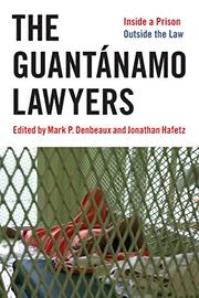 THE GUANTÁNAMO LAWYERS by Mark P. Denbeaux