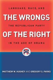 THE WRONGS OF THE RIGHT by Matthew W. Hughey