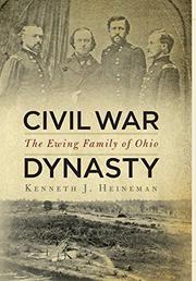 CIVIL WAR DYNASTY by Kenneth J. Heineman