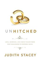 UNHITCHED by Judith Stacey