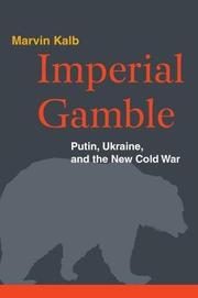IMPERIAL GAMBLE by Marvin Kalb