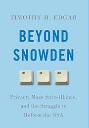 BEYOND SNOWDEN by Timothy H.  Edgar