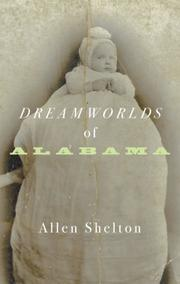 DREAMWORLDS OF ALABAMA by Allen Shelton