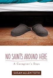 NO SAINTS AROUND HERE by Susan Allen Toth