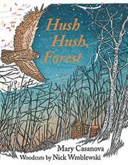 HUSH HUSH, FOREST by Mary Casanova