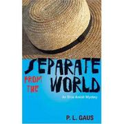 SEPARATE FROM THE WORLD by P.L. Gaus