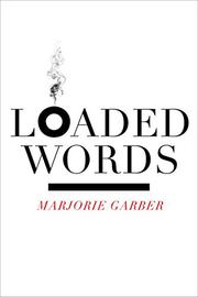 LOADED WORDS by Marjorie Garber