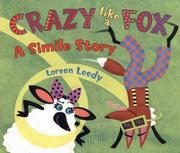 CRAZY LIKE A FOX by Loreen Leedy
