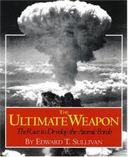 THE ULTIMATE WEAPON by Edward T. Sullivan