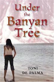 UNDER THE BANYAN TREE by Toni De Palma