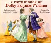 A PICTURE BOOK OF DOLLEY AND JAMES MADISON by David A. Adler