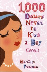 1,000 REASONS NEVER TO KISS A BOY by Martha Freeman
