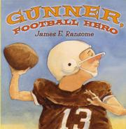 GUNNER, FOOTBALL HERO by James E. Ransome