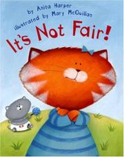 IT'S NOT FAIR! by Anita Harper