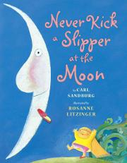 NEVER KICK A SLIPPER AT THE MOON by Carl Sandburg