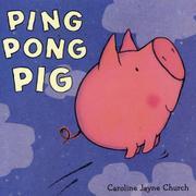 PING PONG PIG by Caroline Jayne Church