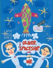 Book Cover for OLIVER, THE SPACESHIP, AND ME