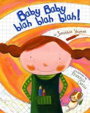 BABY BABY BLAH BLAH BLAH! by Jonathan Shipton