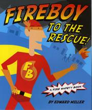 FIREBOY TO THE RESCUE! by Edward  Miller