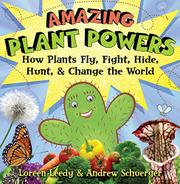 AMAZING PLANT POWERS by Loreen Leedy