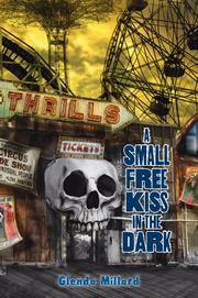 A SMALL FREE KISS IN THE DARK by Glenda Millard