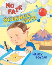 NO FAIR SCIENCE FAIR by Nancy  Poydar
