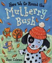 HERE WE GO ROUND THE MULBERRY BUSH by Jane Cabrera