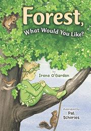 FOREST, WHAT WOULD YOU LIKE? by Irene O'Garden