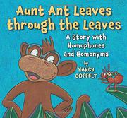 AUNT ANT LEAVES THROUGH THE LEAVES by Nancy Coffelt