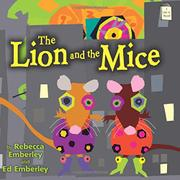 THE LION AND THE MICE by Rebecca Emberley