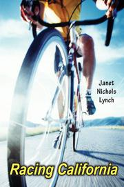 RACING CALIFORNIA by Janet Nichols Lynch