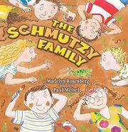 THE SCHMUTZY FAMILY by Madelyn Rosenberg